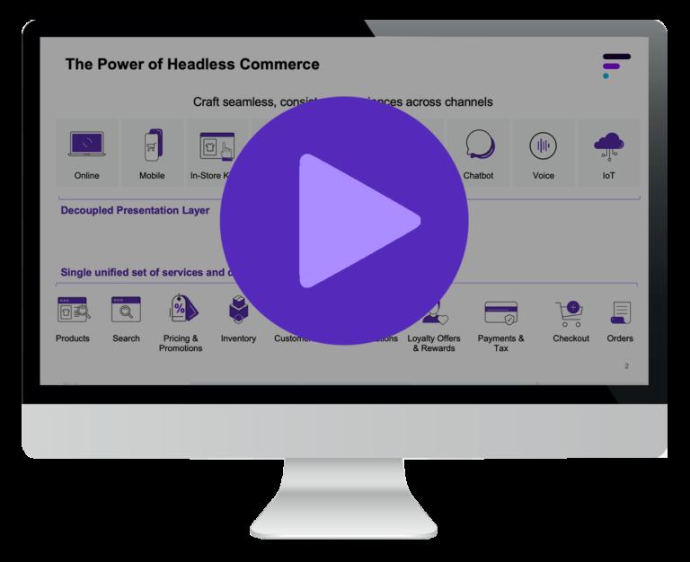 Webinar replay Headless Commerce by Fluent Commerce 2021