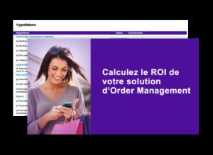 Calculez le ROI de votre solution d'Order Management